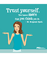 """Trust yourself..."""