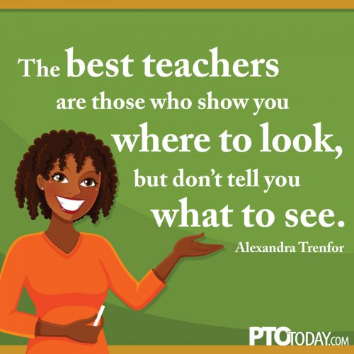 """The best teachers are those..."""