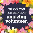 Thank you for being an amazing volunteer