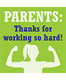 Parents, thanks for working so hard